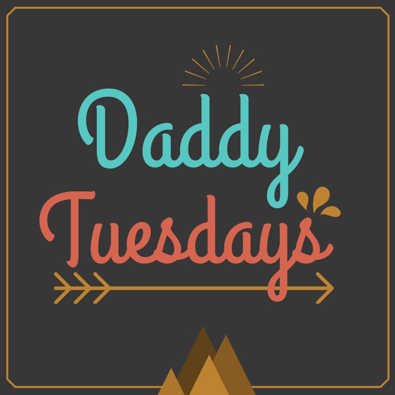 Daddy Tuesdays