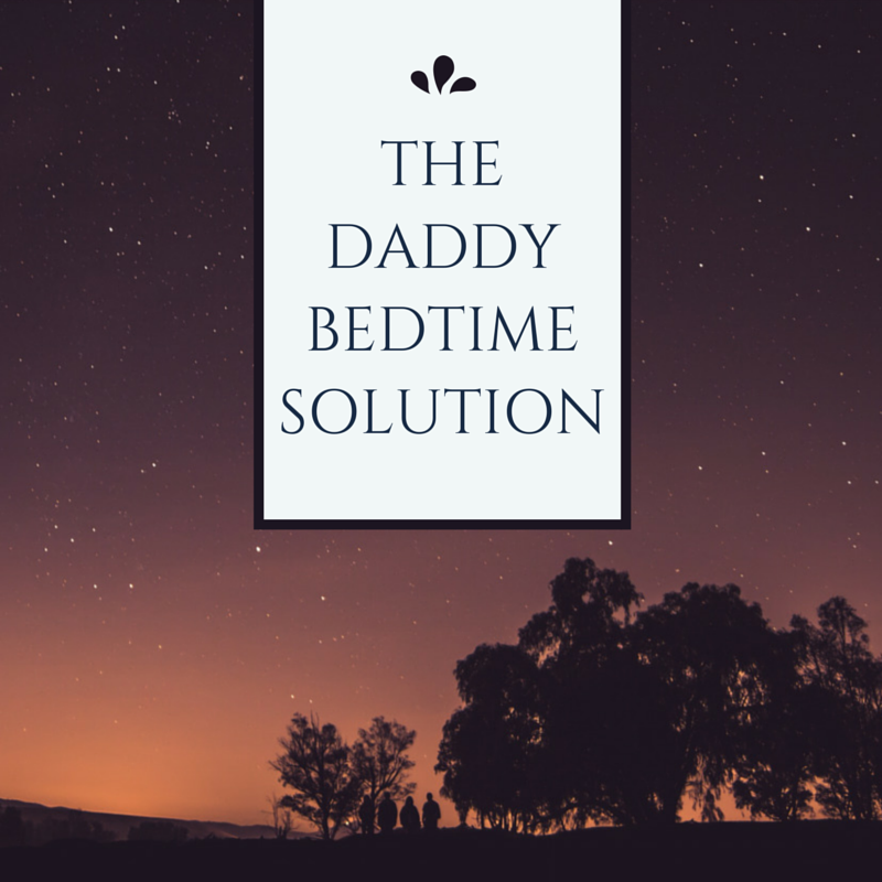The daddy bedtime solution
