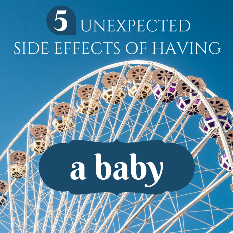 Unexpected side effects of having a baby