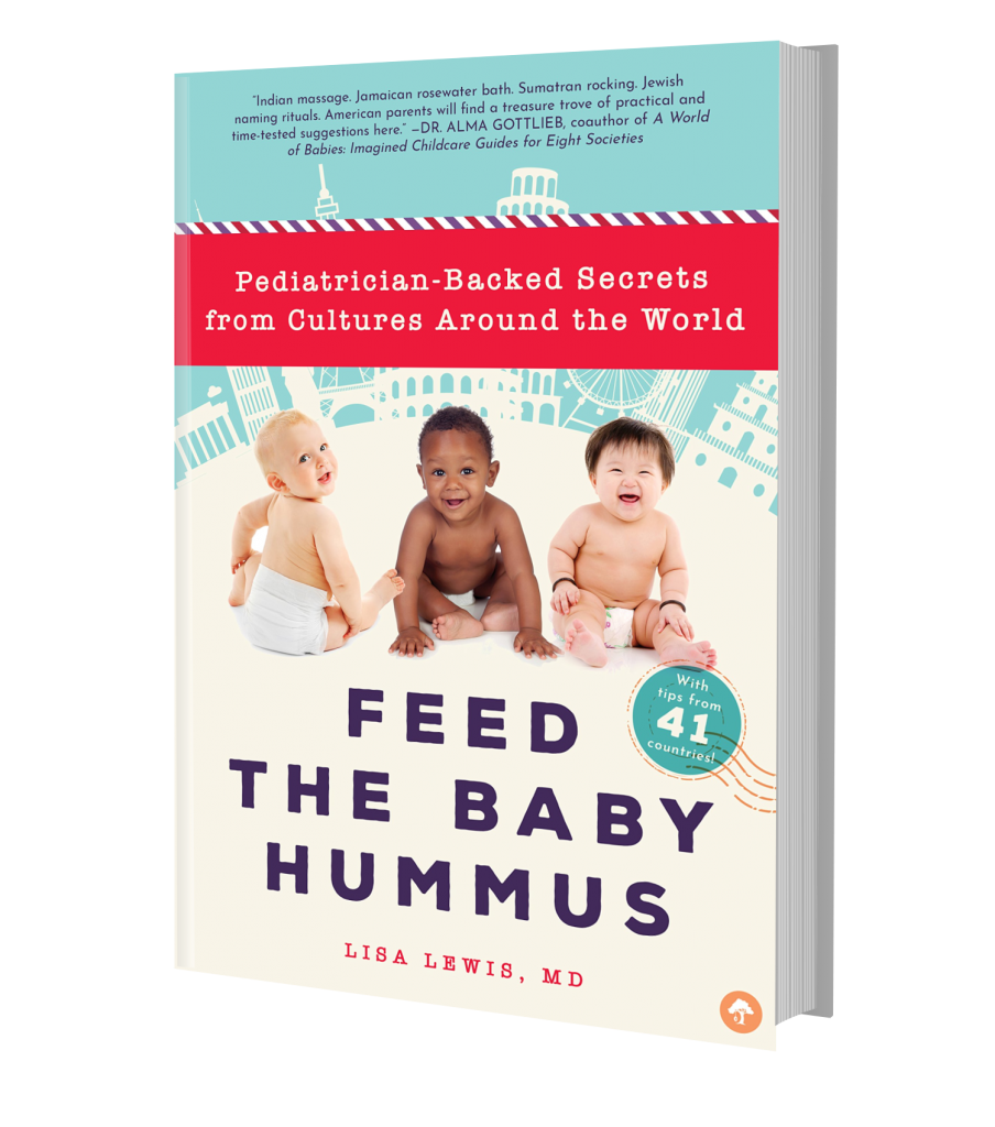 Feed the Baby Hummus, Pediatrician-Backed Secrets from Cultures Around the World